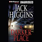 A Darker Place (       ABRIDGED) by Jack Higgins Narrated by Michael Page