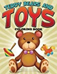 Teddy Bears and Toys Coloring Book: C...