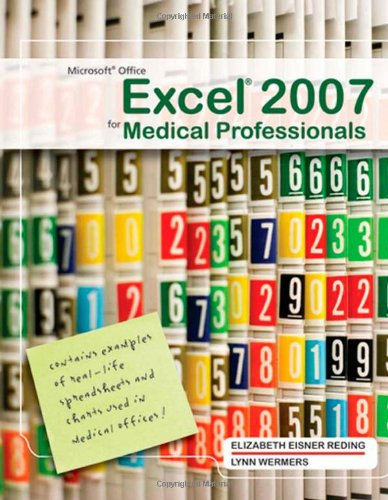 Microsoft Office Excel 2007 for Medical Professionals (Available Titles Skills Assessment Manager (SAM) - Office 2007)