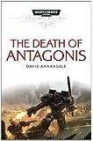 The Death of Antagonis (Space Marine Battles)