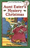 Aunt Eater's Mystery Christmas (I Can Read Book 2) (0064442217) by Cushman, Doug