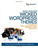img - for Build Your Own Wicked Wordpress Themes book / textbook / text book