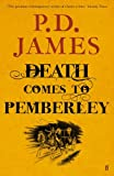 Baroness P. D. James Death Comes to Pemberley