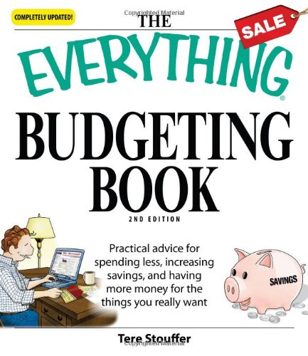 The Everything Budgeting Book: Practical Advice For Spending Less, Increasing Savings, And Having More Money For The Things You Really Want front-1047677