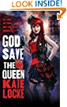 God Save the Queen: Book 1 of the Imm...