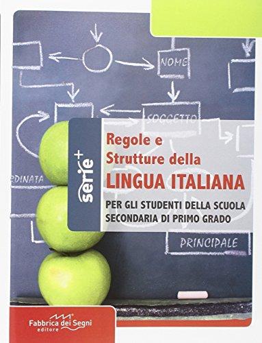 Regole e strutture della lingua italiana Per la Scuola media PDF