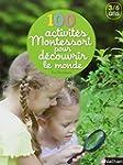 100 activit�s Montessori pour d�couvr...