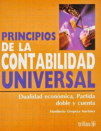 Principios de la contabilidad universal / Universal Accounting Principles: Dualidad economica, partida doble y cuenta /