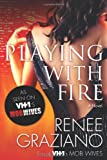 Playing with Fire: A Novel