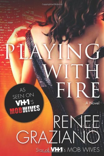 Playing with Fire - Renee Graziano