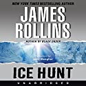 Ice Hunt Audiobook by James Rollins Narrated by John Meagher