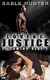 Loving Justice (El Camino Real Book 2)