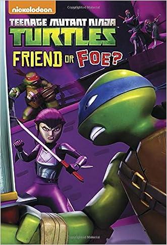 Friend or Foe? (Teenage Mutant Ninja Turtles) (Junior Novel)