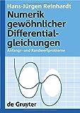 Numerik gewöhnlicher Differentialgleichungen: Anfangs- und Randwertprobleme (de Gruyter Lehrbuch)