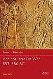 Ancient Israel at War 853-586 BC (Essential Histories)