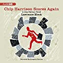 Chip Harrison Scores Again: A Chip Harrison Mystery, Book 2 Audiobook by Lawrence Block Narrated by Gregory Gorton