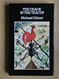 The Crack in the Teacup (Crime Classic Reprint) (0094663106) by Michael Gilbert