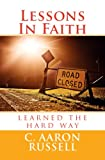 Lessons In Faith - learned the hard way