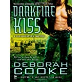 Darkfire Kiss: A Dragonfire Novel ~ Deborah Cooke