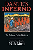Dante's Inferno, The Indiana Critical Edition (Indiana Masterpiece Editions) (0253209307) by Dante Alighieri
