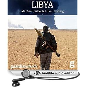 Libya: Murder in Benghazi and the Fall of Gaddafi (Unabridged)