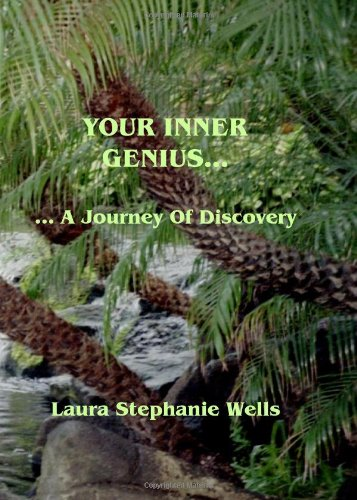 Your Inner Genius: A Spiritual Journey in Releasing Your Special Gifts For Mankind