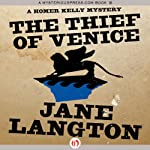The Thief of Venice: A Homer Kelly Mystery, Book 14 (       UNABRIDGED) by Jane Langton Narrated by Mark Ashby