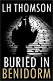 Buried In Benidorm (Max Castillo Mysteries Book 1) (English Edition)
