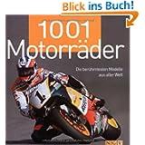 1001 Motorräder. Die berühmtesten Motorräder aus aller Welt