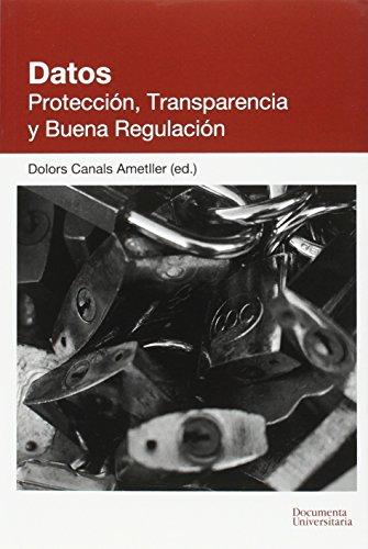 Datos. Protección, Transparencia y Buena Regulación (Documenta)