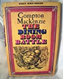 Dining-room Battle (Early Bird Books) (071820185X) by Sir Compton Mackenzie