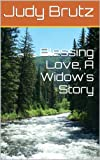 Blessing Love, A Widows Story
