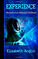 Experience: Memoirs of an Abducted Childhood (Volume 1)