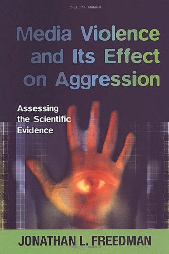 Media Violence and its Effect on Aggression: Assessing the Scientific Evidence