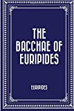 img - for The Bacchae of Euripides book / textbook / text book