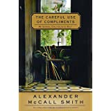 The Careful Use of Compliments: An Isabel Dalhousie Novelpar Alexander Mccall Smith