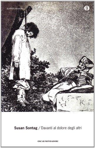 """Susan Sontag, """"Davanti al dolore degli altri"""", Mondadori 2006"""