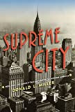 img - for Supreme City: How Jazz Age Manhattan Gave Birth to Modern America book / textbook / text book