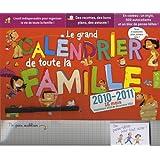 Le grand calendrier de toute la famille : 2010-2011, 16 mois, septembre 2010 � d�cembre 2011par Virginie Aladjidi