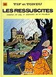 Tif et Tondu, tome 20 : Les Ressuscit�s