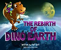 The Rebirth Of Dino Earth by Pat Hatt ebook deal