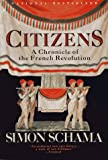 Image of By Simon Schama - Citizens: A Chronicle of the French Revolution (12.2.1989)
