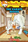 Geronimo Stilton The Karate Mouse (Geronimo Stilton (Numbered))