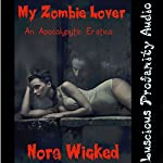 My Zombie Lover: An Apocalypytic Erotica | Nora Wicked