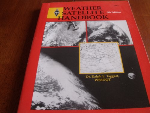 Weather Satellite Handbook (Radio Amateur's Library ; Publication No. 179)