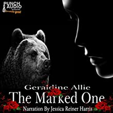 The Marked One: Bear Shifters, Book 2 Audiobook by Geraldine Allie Narrated by Jessica Reiner-Harris