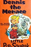 Dennis the Menace Little Pip Squeak (0449127346) by Ketcham, Hank