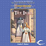 The Irda: Dragonlance: Lost Histories, Book 2 (       UNABRIDGED) by Linda P. Baker Narrated by Casey Holloway