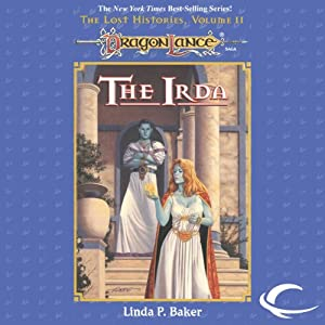 The Irda: Dragonlance: Lost Histories, Book 2 | [Linda P. Baker]