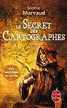 Le secret des cartographes, tome 1 par Sophie Marvaud